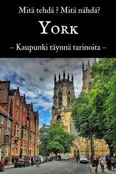 Mitä tehdä? Mitä nähdä?   Historiallinen York — kaupunki täynnä tarinoita   Live now – dream later -matkablogi