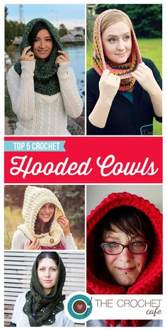 Top 5 crochet patterns for Hooded Cowls by www.thecrochetcafe.com