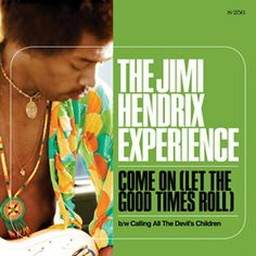 "Jimi Hendrix - Experience Come (Let The Good Times Roll)/Calling All The Devi's Children on 7"" Vinyl from Sundazed"