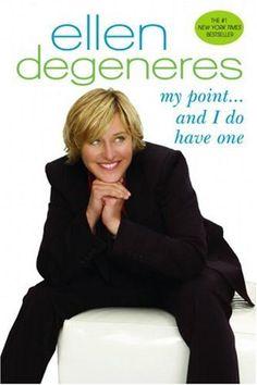 My Point...And I Do Have One by Ellen Degeneres http://www.amazon.com/dp/0553384228/ref=cm_sw_r_pi_dp_62lLtb1JFH1JDQ2J