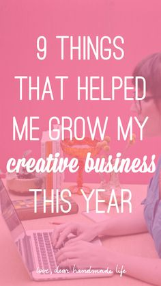 9 things that helped me grow my creative business this year from Dear Handmade LIfe