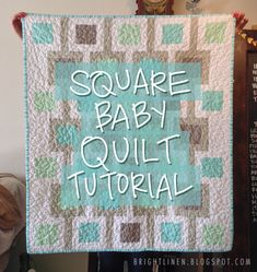 Bright Linen: Tutorial: Square Baby Quilt #babyquilttutorial