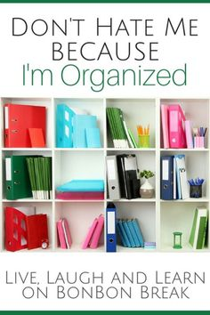 Don't Hate Me Because I Am Organized - Yes, I am THAT Mom: The mom online-moms love to hate because my house is always neat. I'm always on time and there has never been a field trip permission slip that has been lost, damaged, or returned unsigned.