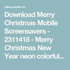 Download Merry Christmas Mobile Screensavers - 2311418 - Merry Christmas New Year neon colorful | mobile9