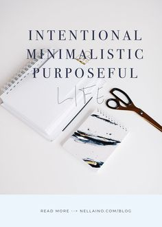 Living your life with intention purpose and minimalistic approach will help you to streamline your business too. Visit my blog to read more: www.nellaino.com #intentionalliving