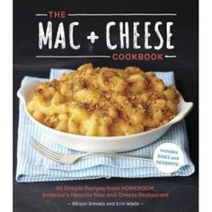 ... Macaroni and cheese, Ultimate mac and cheese and Gourmet mac and