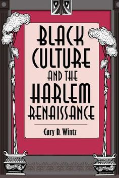 Black Culture and the Harlem Renaissance by Cary D. Harlem Renaissance Artists, Renaissance Wedding, Used Books Online, Harlem Nights, Black Authors, Get Educated, American Literature, Black Artists