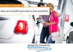 Veja algumas dicas para escolher o carro certo na hora de realizar o seu consórcio.