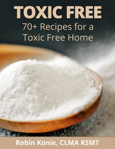 ebook | Toxic Free: 70 recipes for a toxic-free home- Name Your Price until Feb 28, 2014 Regularly $19.95