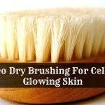 Dry Brushing For Cellulite And Glowing