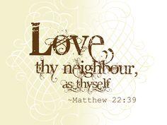 Love thy neighbor quote