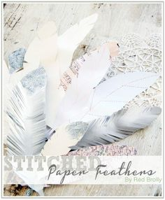 http://www.red-brolly.com/red-brolly/2013/05/paper-craft-stitched-paper-feathers.html