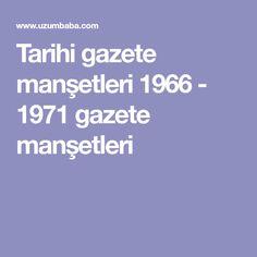Tarihi gazete manşetleri 1966 - 1971 gazete manşetleri