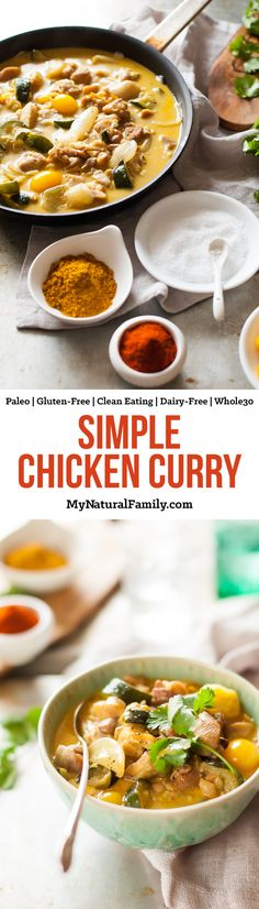 This simple chicken curry only has a few ingredients and a few simple steps. It's a delicious, quick weeknight dinner. {Paleo, Clean Eating, Gluten Free, Dairy Free, Whole30}