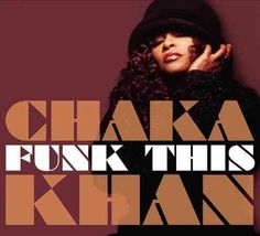 Chaka Khan is no stranger to reinvention. Initially known as the singer for 1970s funkateers Rufus, she went on to become a solo star, and in the '80s she enjoyed a career resurgence via the hip-hop-i