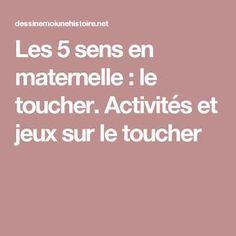 Les 5 sens en maternelle : le toucher. Activités et jeux sur le toucher