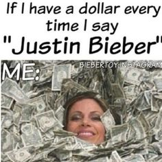 I would be soooo rich.