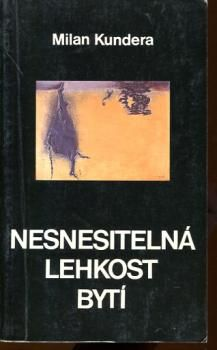 Kniha Nesnesitelná lehkost bytí (Milan Kundera)