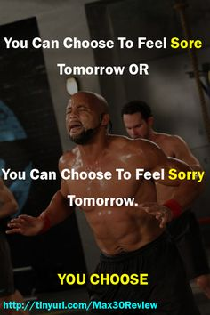 How do you want to feel tomorrow? Sorry for not getting your workout in or Sore and happy with what you accomplished? http://www.tipstoloseweightblog.com/insanity-max-30-review #Insanity2Max30 @homeweightloss