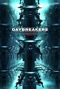 "Daybreakers I Starring: Ethan Hawke * Willem Dafoe * Sam Neill | ""Let's be clear about this. Humans were offered a chance to assimilate, but they refused. Therefore, they are enemies of the state and will be captured and farmed for blood supply.""- Senator Westlake 