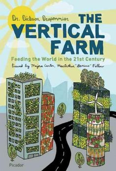 The vertical farm is a world-changing innovation whose time has come. Dickson Despommiers visionary book provides a blueprint for securing the worlds food supply and at the same time solving one of th