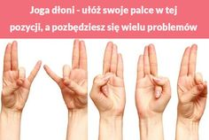 Joga dłoni - ułóż swoje palce w tej pozycji, a pozbędziesz się wielu problemów Kobieceinspiracje.pl Reiki, Yoga Fitness, Health Fitness, Traditional Chinese Medicine, Tai Chi, Acupuncture, Health And Beauty, Health Tips, Motivational Board