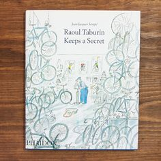 Raoul Taburin Keeps a Secret. A funny, charming and beautifully illustrated story about friendship, honesty and competitive bicycle racing. Ideal for the amateur and professional cyclist as well as Francophiles and cartoon connoisseurs. $30