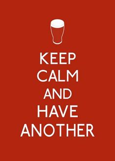 keep calm and have a pint; keep calm and GIVE a pint - an idea inspired by this poster. using well-known propaganda and editing it could attract attentionea easier. Keep Calm Posters, Keep Calm Quotes, Quotes To Live By, Me Quotes, Irish Quotes, Keep Calm Signs, Keep Calm Carry On, Calm Down, Wise Words