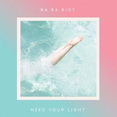RA RA Riot - Need Your Light (8,0)