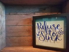 Hey, I found this really awesome Etsy listing at https://www.etsy.com/listing/492309340/refuse-to-sink-wall-art-wall-decor-ocean