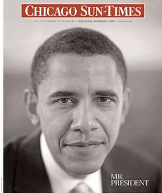 President Obama Election A Collection of Newspaper Front Pages Selected by the Poynter Institute Happy Presidents Day, Black Presidents, Greatest Presidents, American Presidents, First Black President, Current President, Mr President, Obama 2008