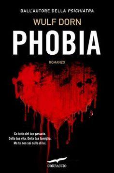 Phobia - Wulf Dorn - 29 recensioni su Anobii