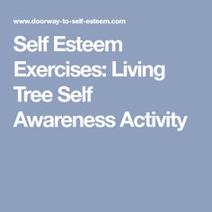 Self Esteem Exercises: Living Tree Self Awareness Activity