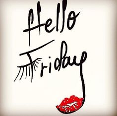 Hello Friday by lulus_couture_ Lash Quotes, Makeup Quotes, Beauty Quotes, Friday Quotes Humor, Happy Friday Quotes, Fabulous Friday Quotes, Younique, Reality Shows, Hello Friday
