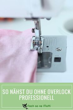Ohne Overlock-Nähmaschine professioneller nähen - so geht´s! Without overlock you can also sew clothes. With the right presser foot your normal sewing machine becomes a great tool. The overlock foot f Easy Sewing Projects, Sewing Projects For Beginners, Sewing Hacks, Sewing Tutorials, Sewing Tips, Sewing Ideas, Look Fashion, Diy Fashion, Fashion Hacks