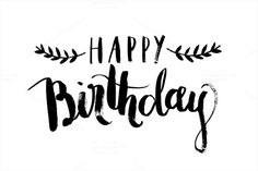birthday calligraphy vector by lyeyee on Creative Market