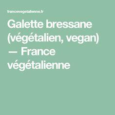 Galette bressane (végétalien, vegan) — France végétalienne