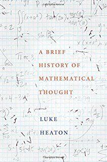 A brief history of mathematical thought  Heaton, Luke London : Robinson Novedades Julio 2017