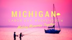 Michigan Labor Day Weekend 2016