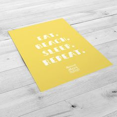 Eat. Beach. Sleep. Repeat. - Heimatmeer Print