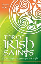 TAN Books | Three Irish Saints | Are you thinker, doer, or lover? In Three Irish Saints: A Guide Finding Your