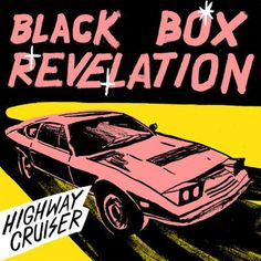 Black Box Revelation – Highway Cruiser (2015)