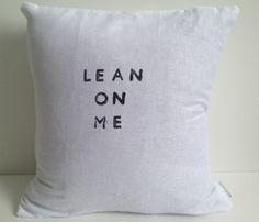 Lean On Me Pillow