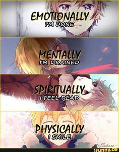 Emotionally I'm done, mentally I'm drained, spiritually I feel dead, physically I smile, text, sad, Yukine; Noragami
