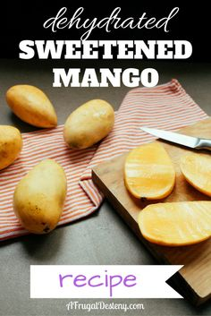 Aren't we all interested in finding easy and tasty ways to live healthier lives? This dehydrated mango recipe will help you do just that!