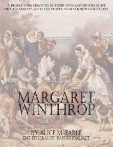 The Life Of Margaret Winthrop - The Federalist Papers