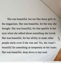 That is how you should want to be. Beauty is fleeting. If you aren't beautiful on the outside, fine. It doesn't matter.