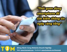 Việc sở hữu thiết bị kết nối với Internet để lướt web như laptop, smartphone… đã trở nên thông dụng với mỗi người. Vì vậy, thói quen của người dùng (là người mua hay khách hàng) cũng thay đổi rất nhiều trong những năm qua – đó là thường xuyên tìm kiếm các thông tin về sản phẩm và dịch vụ trên Internet trước khi quyết định mua hàng. - Local Marketing TIMPRWEB