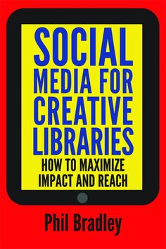 Social Media for Creative Libraries explains how librarians and information professionals can use online tools to communicate more effectively, teach people different skills and to market and promote their service faster, cheaper and more effectively.