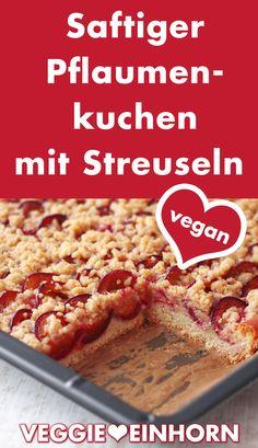 Vegan plum cake without egg Juicy vegan plum cake with yeast dough from a tin - Torie Ashcroft Vegan Fruit Cake, Vegan Sweets, Cake Recipes, Vegan Recipes, Plum Cake, Breakfast Recipes, Baking, Desserts, Blog